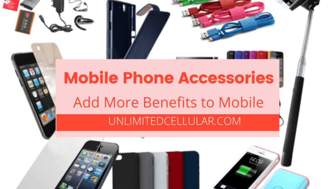 Mobile Phone Accessories to Add more Benefits to Mobile